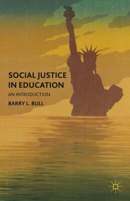 Book Social Justice in Education: An Introduction by Barry L. Bull