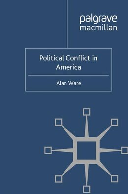 Book Political Conflict in America by Alan Ware