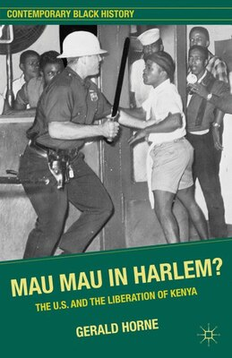 Book Mau Mau In Harlem?: The U.s. And The Liberation Of Kenya by Gerald Horne