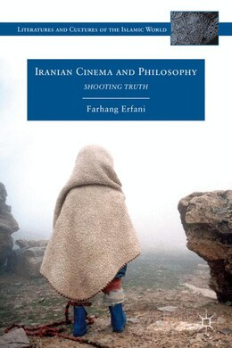 Book Iranian Cinema and Philosophy: Shooting Truth by Farhang Erfani