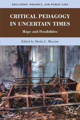 Book Critical Pedagogy in Uncertain Times: Hope and Possibilities by Sheila Macrine