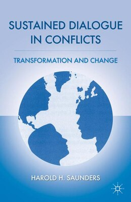 Book Sustained Dialogue in Conflicts: Transformation and Change by Harold H. Saunders
