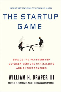 Book The Startup Game: Inside the Partnership between Venture Capitalists and Entrepreneurs by William H. Draper