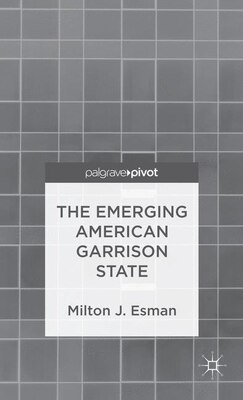 Book The Emerging American Garrison State by Milton J. Esman