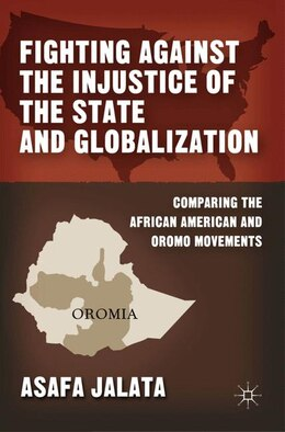 Book Fighting Against the Injustice of the State and Globalization: Comparing the African American and… by Asafa Jalata