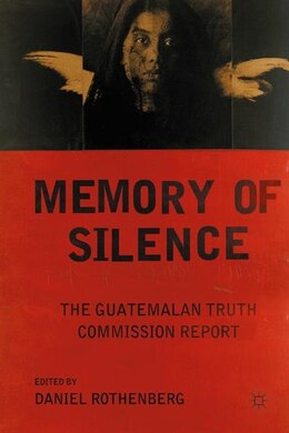 Book Memory of Silence: The Guatemalan Truth Commission Report by Daniel Rothenberg