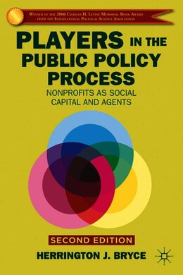 Book Players in the Public Policy Process: Nonprofits as Social Capital and Agents by Herrington J. Bryce