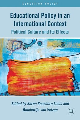 Book Educational Policy in an International Context: Political Culture and Its Effects by Karen Seashore Louis