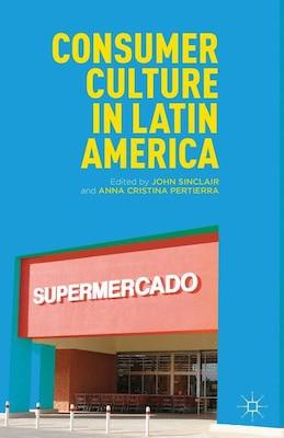 Book Consumer Culture in Latin America by J. Sinclair