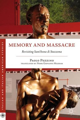 Book Memory and Massacre: Revisiting Sant'Anna di Stazzema by Paolo Pezzino