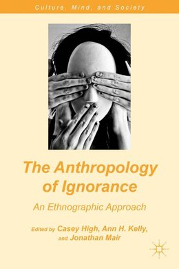 Book The Anthropology of Ignorance: An Ethnographic Approach by Jonathan Mair