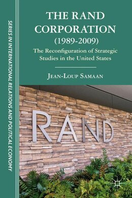 Book The RAND Corporation (1989-2009): The Reconfiguration of Strategic Studies in the United States by J. Samaan