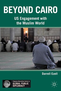 Book Beyond Cairo: US Engagement with the Muslim World by Darrell Ezell