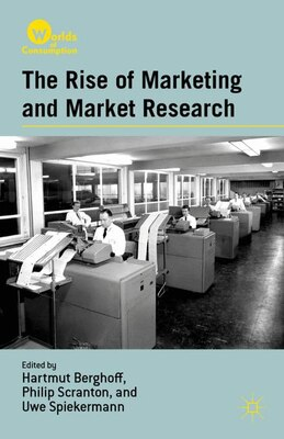 Book The Rise of Marketing and Market Research by Hartmut Berghoff