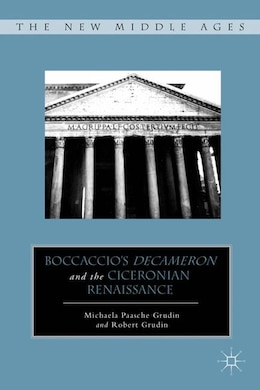 Book Boccaccio's Decameron and the Ciceronian Renaissance by Michaela Paasche Grudin