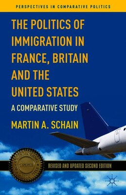 Book The Politics of Immigration in France, Britain, and the United States: A Comparative Study by Martin A. Schain
