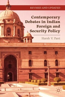 Book Contemporary Debates in Indian Foreign and Security Policy by Harsh V. Pant