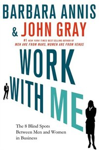 Work With Me: The 8 Blind Spots between Men and Women in Business