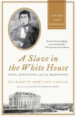 Book A Slave in the White House: Paul Jennings and the Madisons by Elizabeth Dowling Taylor