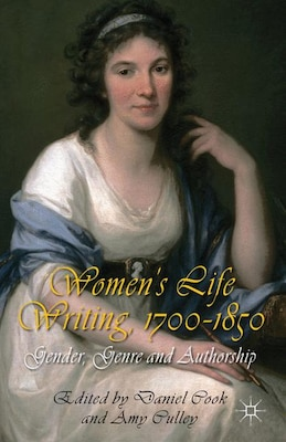 Book Women's Life Writing, 1700-1850: Gender, Genre and Authorship by D. Cook