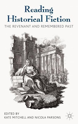 Book Reading Historical Fiction: The Revenant and Remembered Past by Kate Mitchell