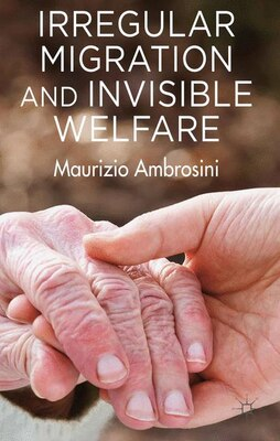 Book Irregular Migration and Invisible Welfare by M. Ambrosini