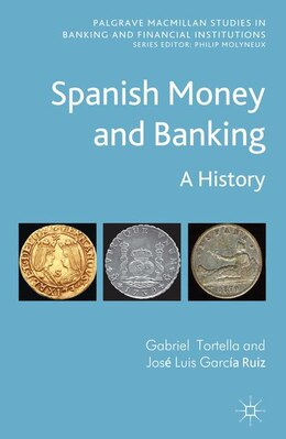 Book Spanish Money and Banking: A History by Gabriel Tortella