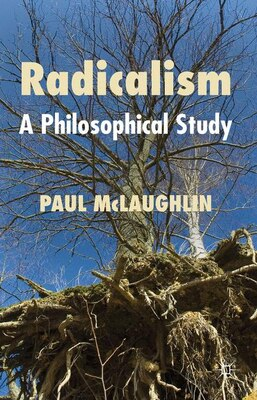 Book Radicalism: A Philosophical Study by Paul McLaughlin