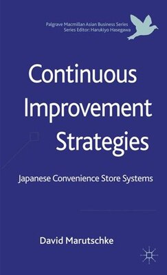 Book Continuous Improvement Strategies: Japanese Convenience Store Systems by David Marutschke