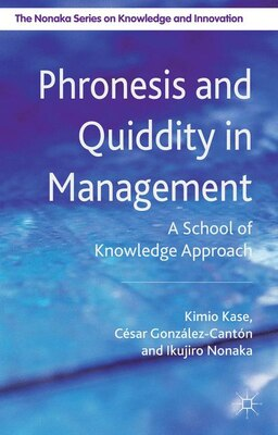 Book Phronesis and Quiddity in Management: A School of Knowledge Approach by Kimio Kase