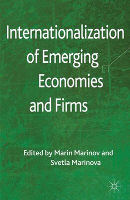 Book Internationalization of Emerging Economies and Firms by M. Marinov