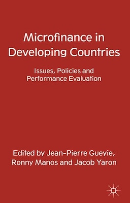 Book Microfinance in Developing Countries: Issues, Policies and Performance Evaluation by J. Gueyie