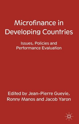 Book Microfinance in Developing Countries: Issues, Policies and Performance Evaluation by Jean-pierre Gueyie
