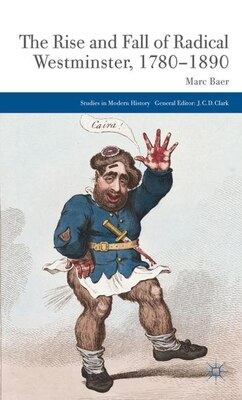 Book The Rise and Fall of Radical Westminster, 1780-1890 by Marc Baer
