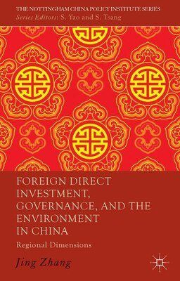 Book Foreign Direct Investment, Governance, and the Environment in China: Regional Dimensions by Jing Zhang
