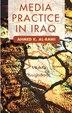 Media Practice in Iraq by A. Al-rawi