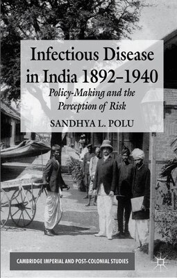 Book Infectious Disease in India, 1892-1940: Policy-Making and the Perception of Risk by Sandhya L. Polu