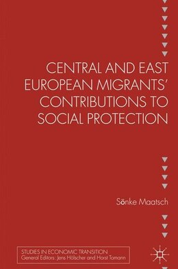Book Central and East European Migrants' Contributions to Social Protection by Sönke Maatsch