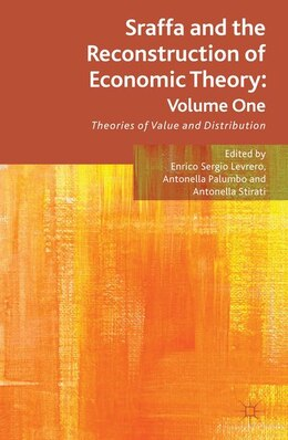 Book Sraffa and the Reconstruction of Economic Theory: Volume One: Theories of Value and Distribution by E. Levrero