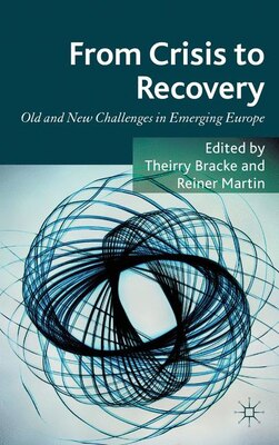 Book From Crisis to Recovery: Old and New Challenges in Emerging Europe by Thierry Bracke