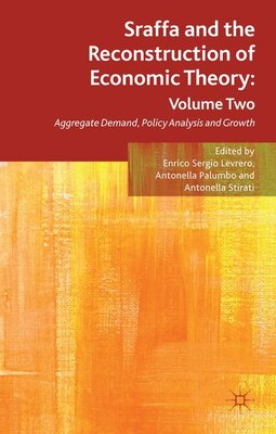 Book Sraffa and the Reconstruction of Economic Theory: Volume Two: Aggregate Demand, Policy Analysis and… by Enrico Sergio Levrero