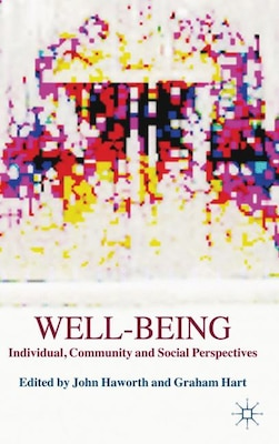 Book Well-Being: Individual, Community and Social Perspectives by J. Haworth