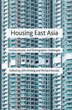 Housing East Asia: Socioeconomic and Demographic Challenges by J. Doling