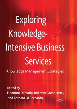 Book Exploring Knowledge-Intensive Business Services: Knowledge Management Strategies by Eleonora Di Maria