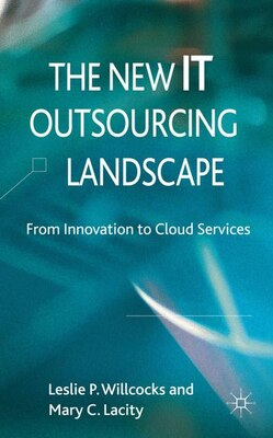 Book The New IT Outsourcing Landscape: From Innovation to Cloud Services by Leslie P. Willcocks