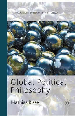 Book Global Political Philosophy by Mathias Risse
