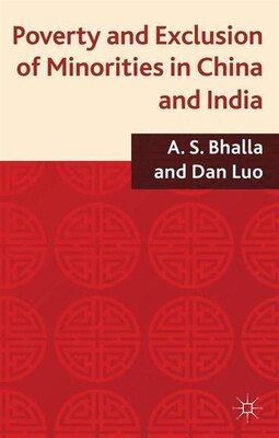 Book Poverty and Exclusion of Minorities in China and India by A.S. Bhalla