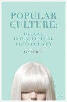 Popular Culture: Global Intercultural Perspectives