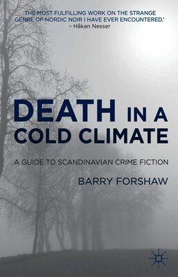 Book Death in a Cold Climate: A Guide to Scandinavian Crime Fiction by Barry Forshaw