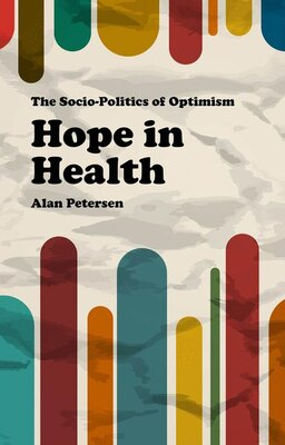 Book Hope in Health: The Socio-Politics of Optimism by Alan Petersen